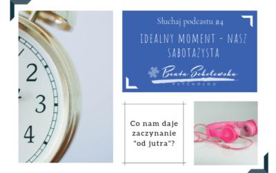 Idealny moment – nasz sabotażysta! Prokrastynacja